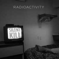 Radioactivity Silent Kill Art